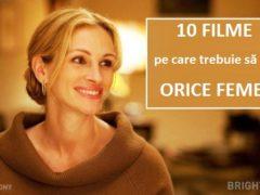 10 filme pe care trebuie să le vadă orice femeie